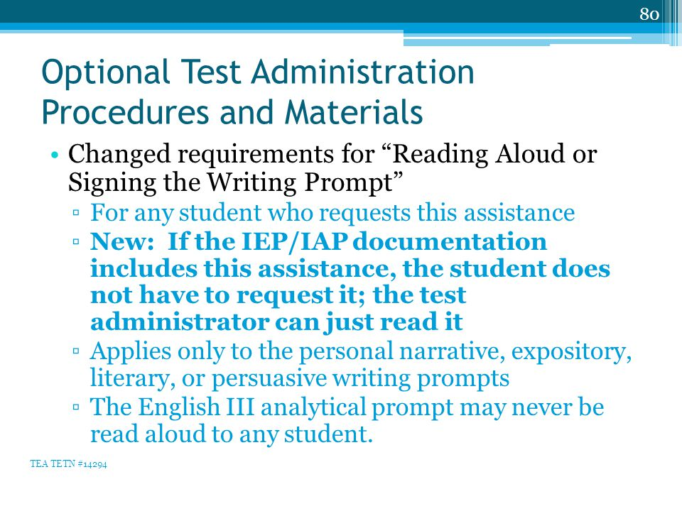 """Optional Test Administration Procedures and Materials Changed requirements for """"Reading Aloud or Signing the Writing Prompt"""" ▫For any student who requ"""