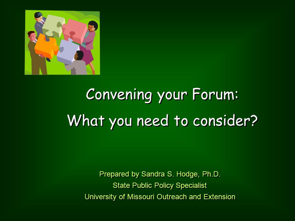 Convening your Forum: What you need to consider.Convening your Forum: What you need to consider.