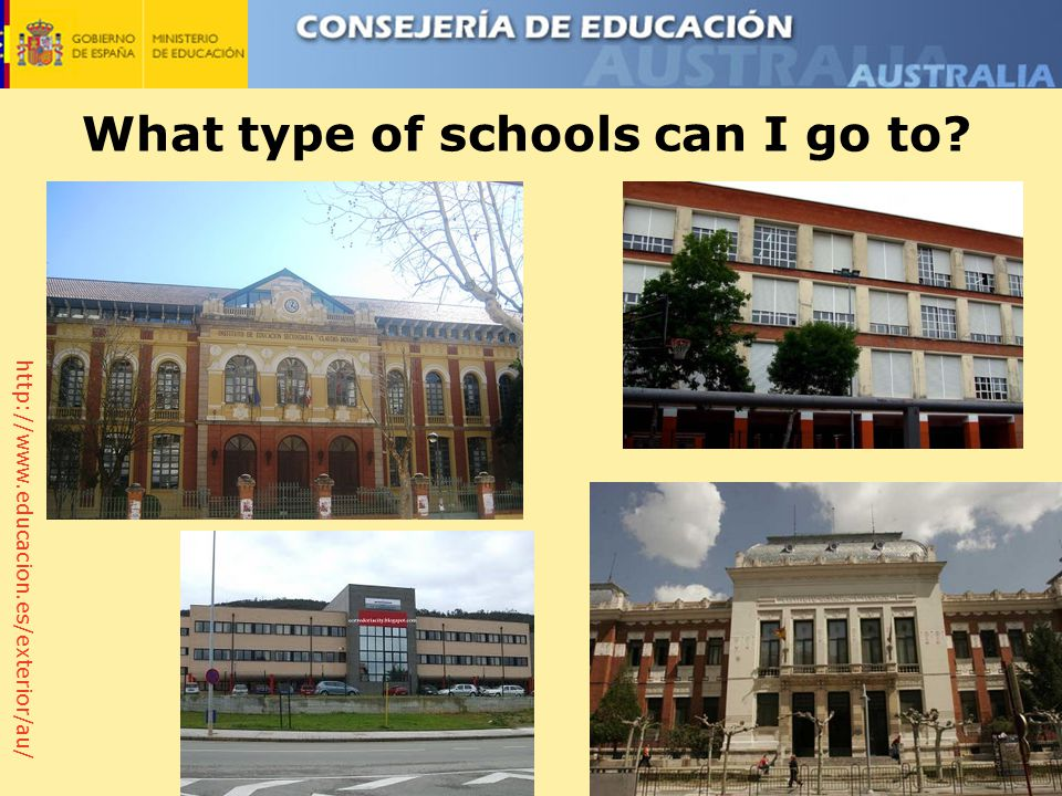 http://www.educacion.es/exterior/au/ What type of schools can I go to