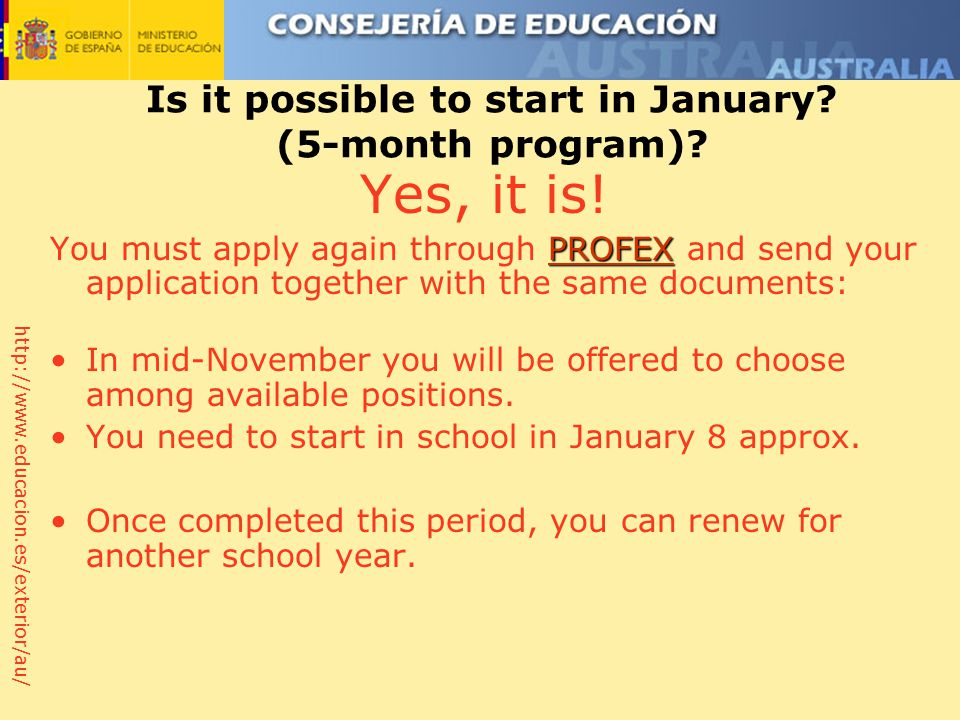 http://www.educacion.es/exterior/au/ Is it possible to start in January.