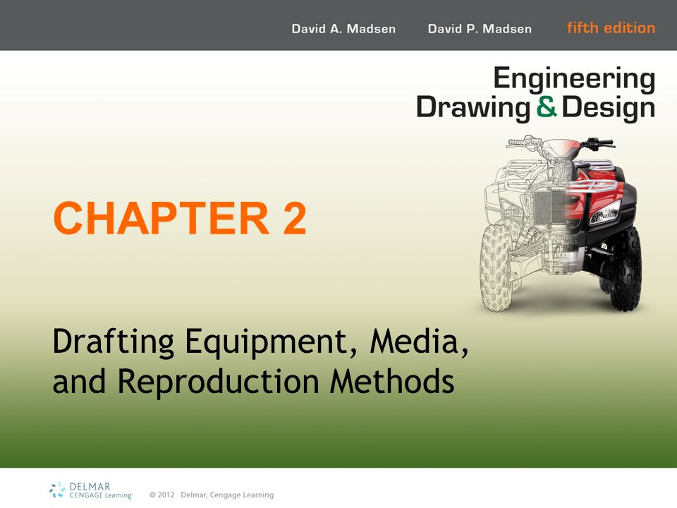 CHAPTER 2 Drafting Equipment, Media, and Reproduction Methods