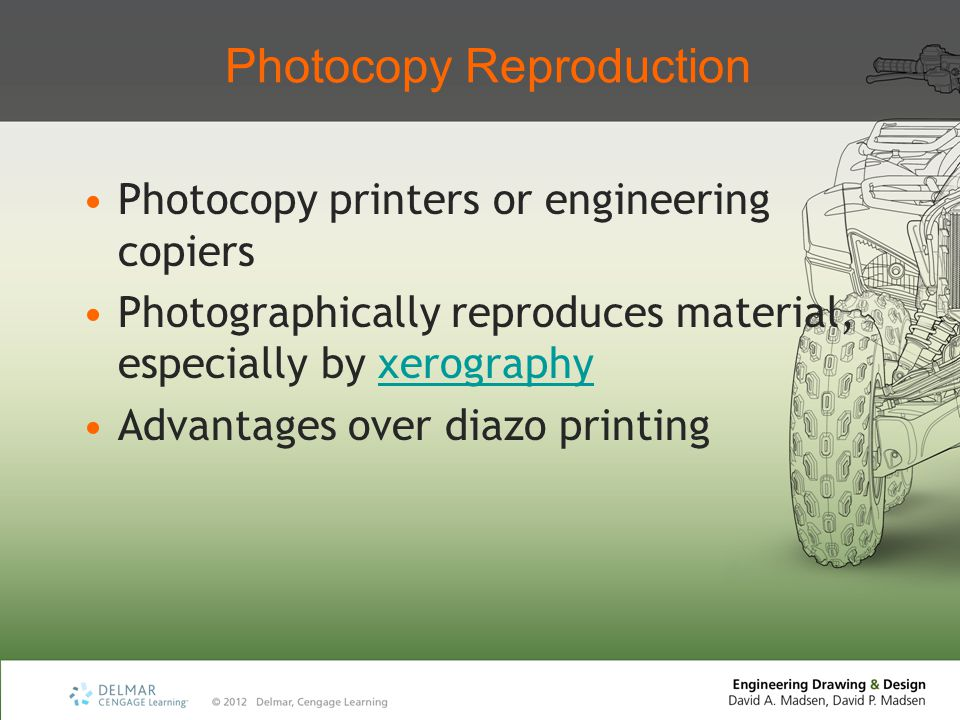 Photocopy Reproduction Photocopy printers or engineering copiers Photographically reproduces material, especially by xerographyxerography Advantages over diazo printing