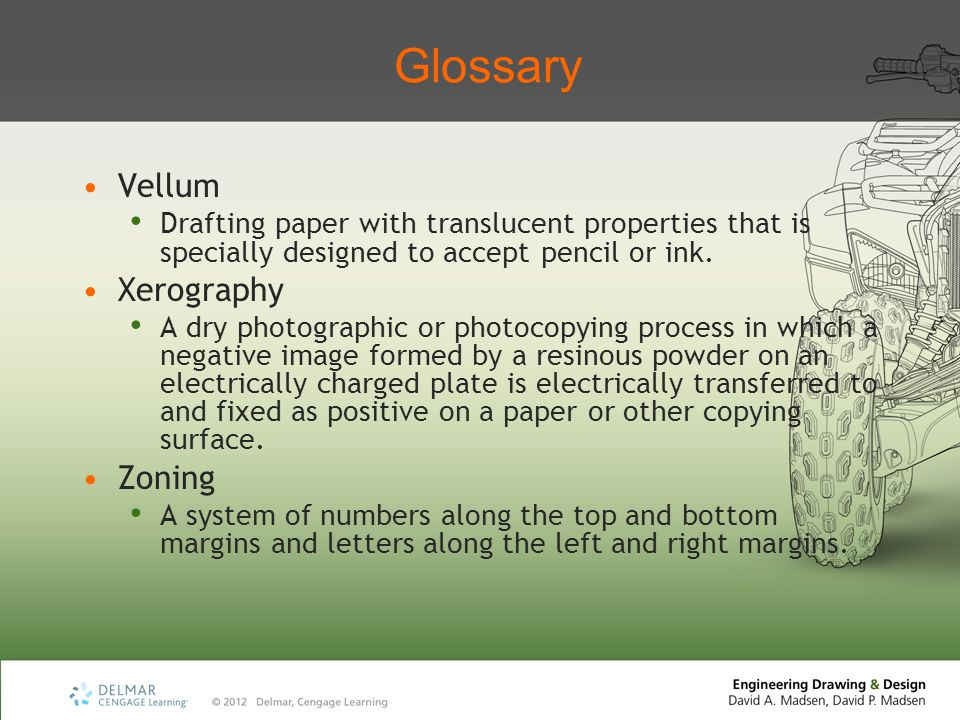 Glossary Vellum Drafting paper with translucent properties that is specially designed to accept pencil or ink.