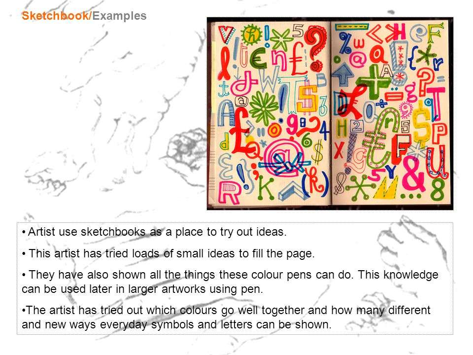 Sketchbooks are great for trying out and working with new and different materials.