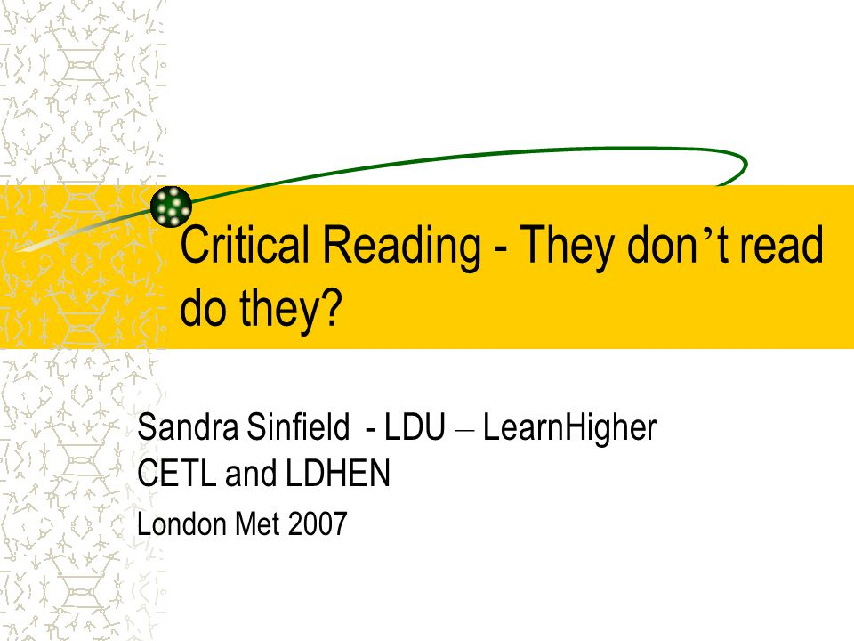 Critical Reading - They don ' t read do they.