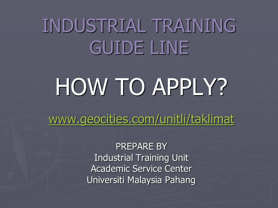 INDUSTRIAL TRAINING APPLICATION ► Submit to Industrial Training Unit, UMP: ► INDUSTRIAL TRAINING APPLICATION FORM INDUSTRIAL TRAINING APPLICATION FORM INDUSTRIAL TRAINING APPLICATION FORM ► CONFIRMATION FORM CONFIRMATION FORM CONFIRMATION FORM ► Submit to industry: ► SURAT AKUAN PELAJAR SURAT AKUAN PELAJAR SURAT AKUAN PELAJAR ► APPLICATION LETTER APPLICATION LETTER APPLICATION LETTER ► RESUME RESUME ► CONFIRMATION LETTER CONFIRMATION LETTER CONFIRMATION LETTER ► REJECTION LETTER REJECTION LETTER REJECTION LETTER