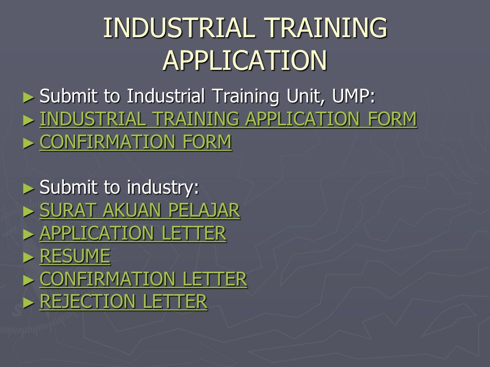 INDUSTRIAL TRAINING APPLICATION FORM ► Need to be fulfill and submit to Industrial Training Unit, UMP.
