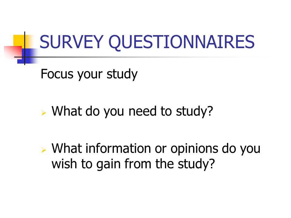 Focus your study  What do you need to study.