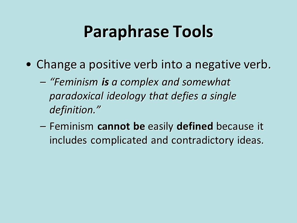 "Paraphrase Tools Change a positive verb into a negative verb.Change a positive verb into a negative verb. –""Feminism is a complex and somewhat paradox"