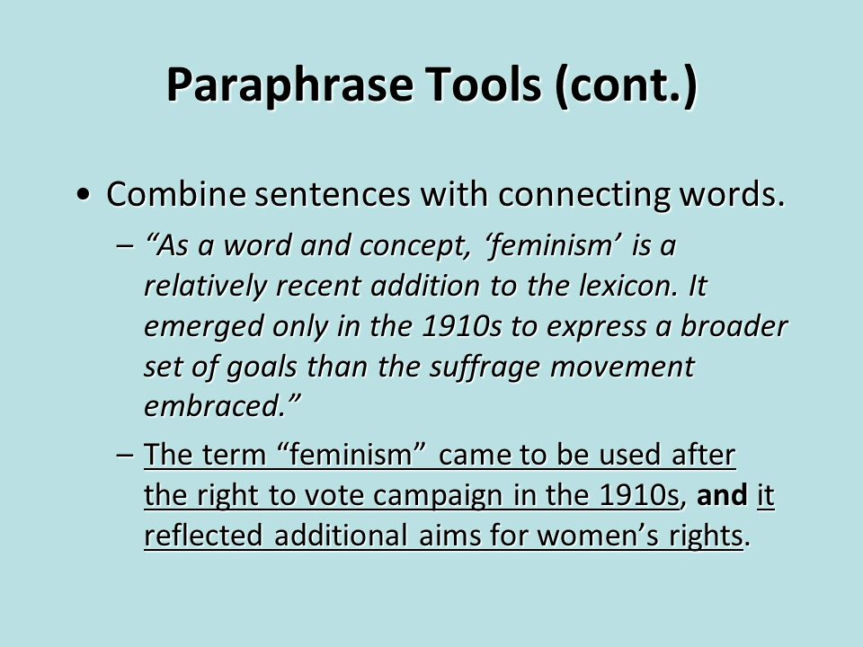 "Paraphrase Tools (cont.) Combine sentences with connecting words.Combine sentences with connecting words. –""As a word and concept, 'feminism' is a rel"