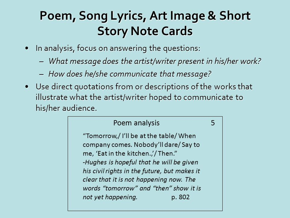 Poem, Song Lyrics, Art Image & Short Story Note Cards In analysis, focus on answering the questions:In analysis, focus on answering the questions: –Wh