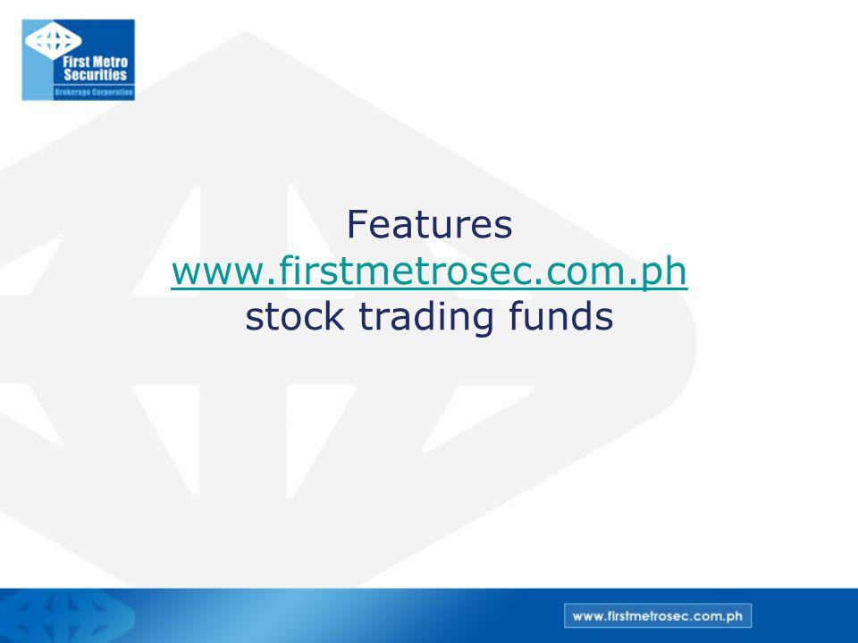 Features www.firstmetrosec.com.ph stock trading funds www.firstmetrosec.com.ph