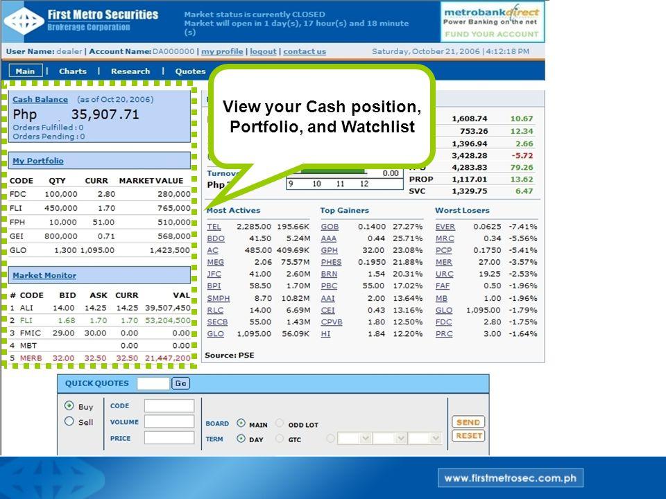 View your Cash position, Portfolio, and Watchlist