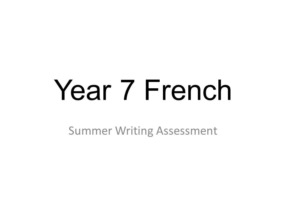 Year 7 French Summer Writing Assessment