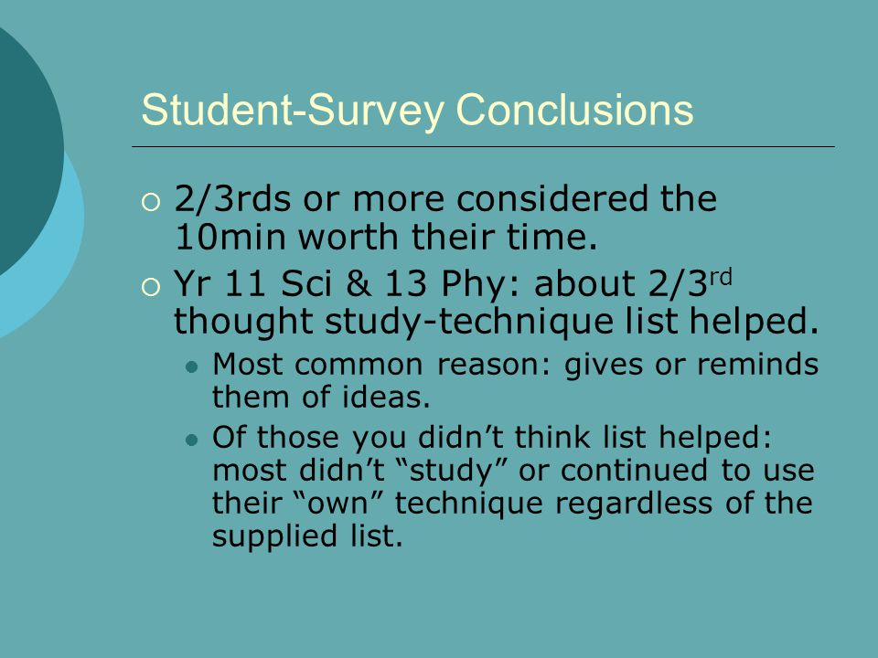Student-Survey Conclusions  2/3rds or more considered the 10min worth their time.
