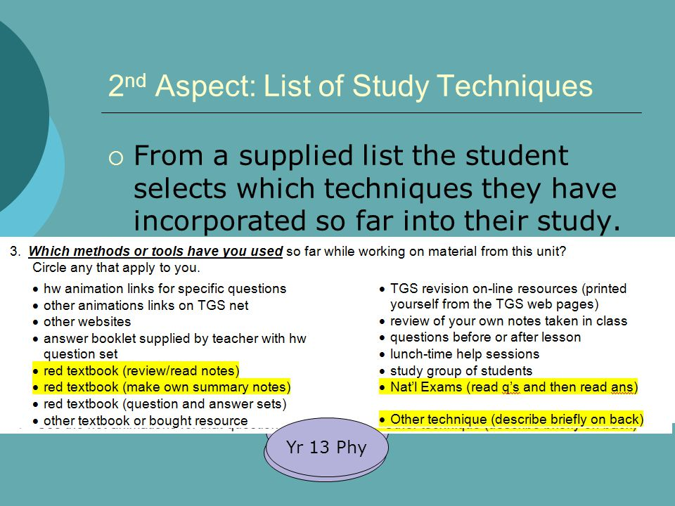 2 nd Aspect: List of Study Techniques  From a supplied list the student selects which techniques they have incorporated so far into their study.