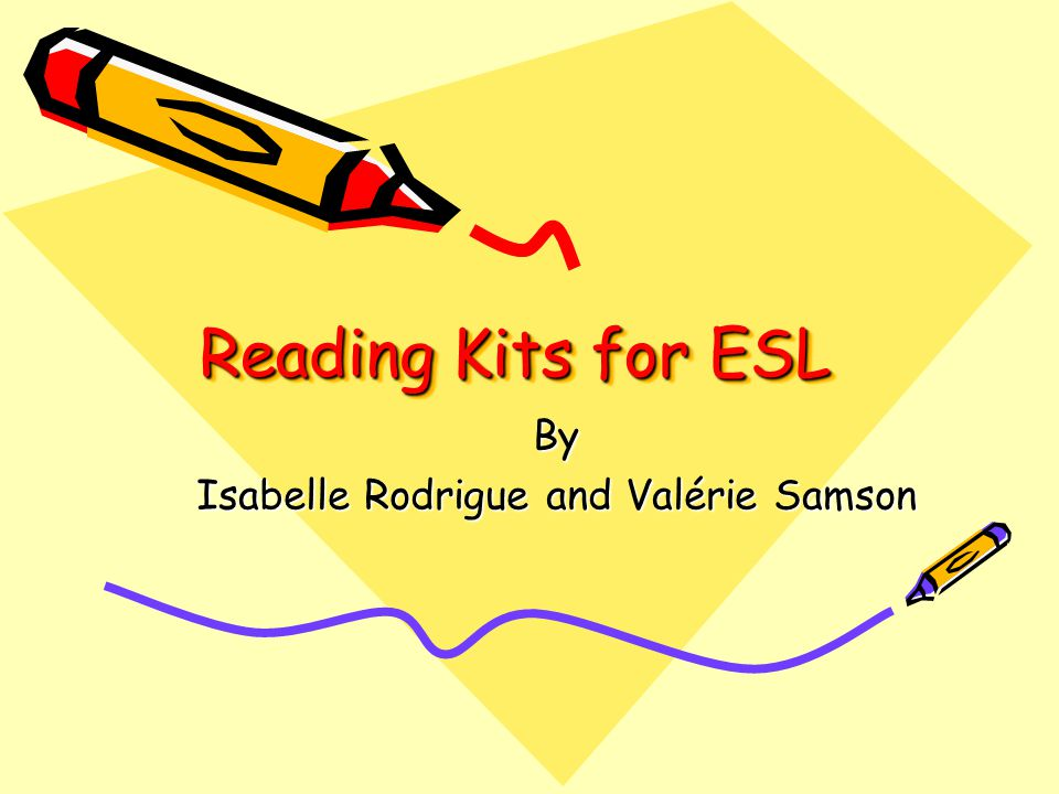 Reading Kits for ESL By Isabelle Rodrigue and Valérie Samson
