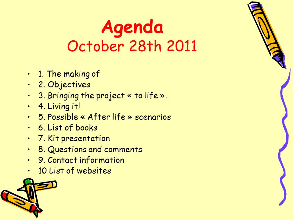 Agenda October 28th 2011 1. The making of 2. Objectives 3.