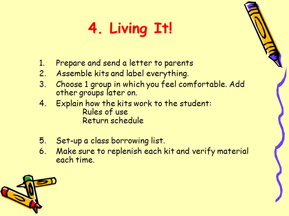 4. Living It. 1.Prepare and send a letter to parents 2.Assemble kits and label everything.