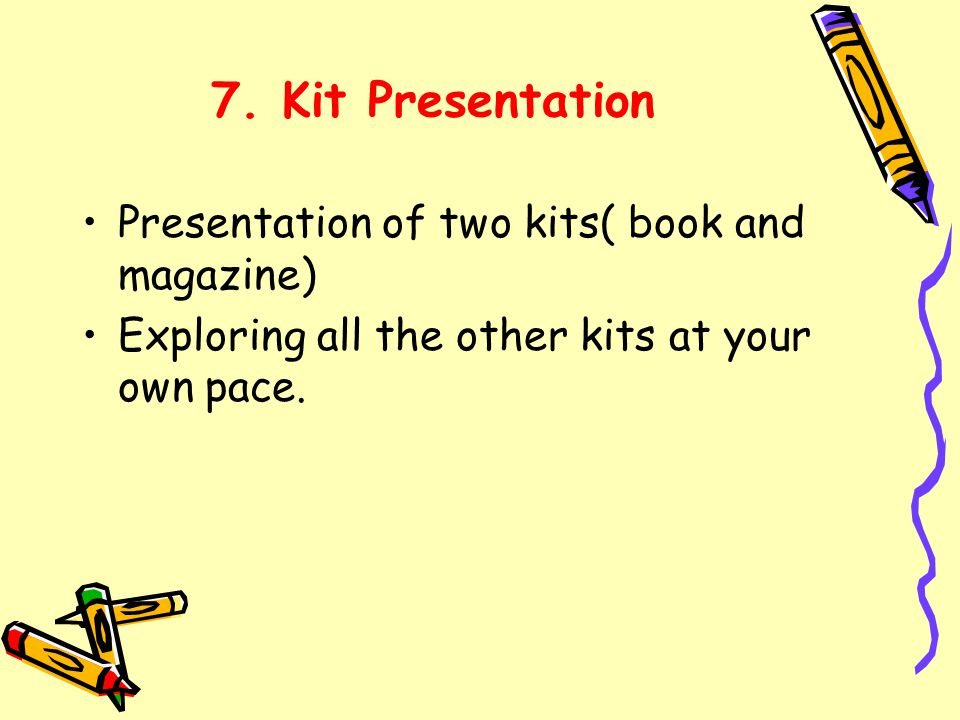7. Kit Presentation Presentation of two kits( book and magazine) Exploring all the other kits at your own pace.