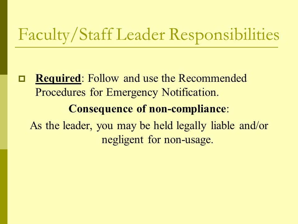 Faculty/Staff Leader Responsibilities  Required: Follow and use the Recommended Procedures for Emergency Notification.