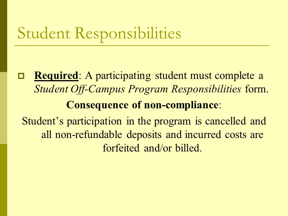 Student Responsibilities  Required: A participating student must complete a Student Off-Campus Program Responsibilities form.