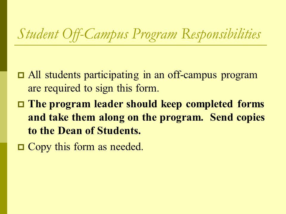 Faculty/Staff Leader Responsibilities  Required: Collect a Student Off-Campus Programs Responsibilities form from each participating student.