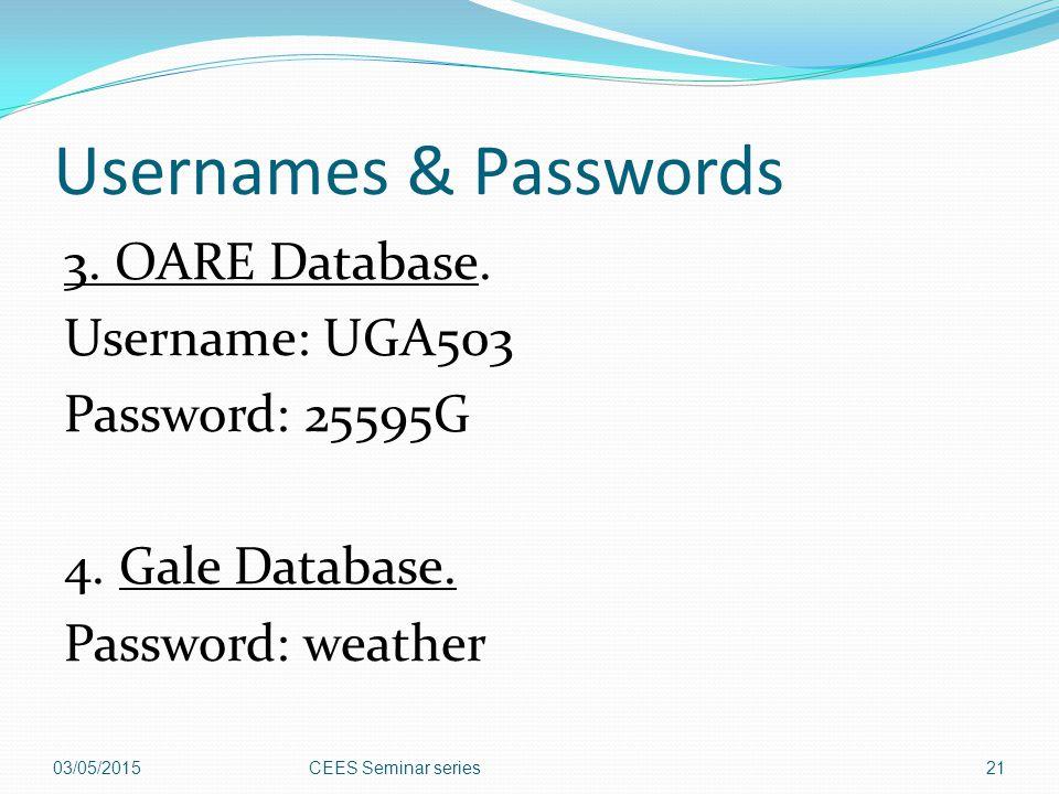 Usernames & Passwords 3.OARE Database. Username: UGA503 Password: 25595G 4.