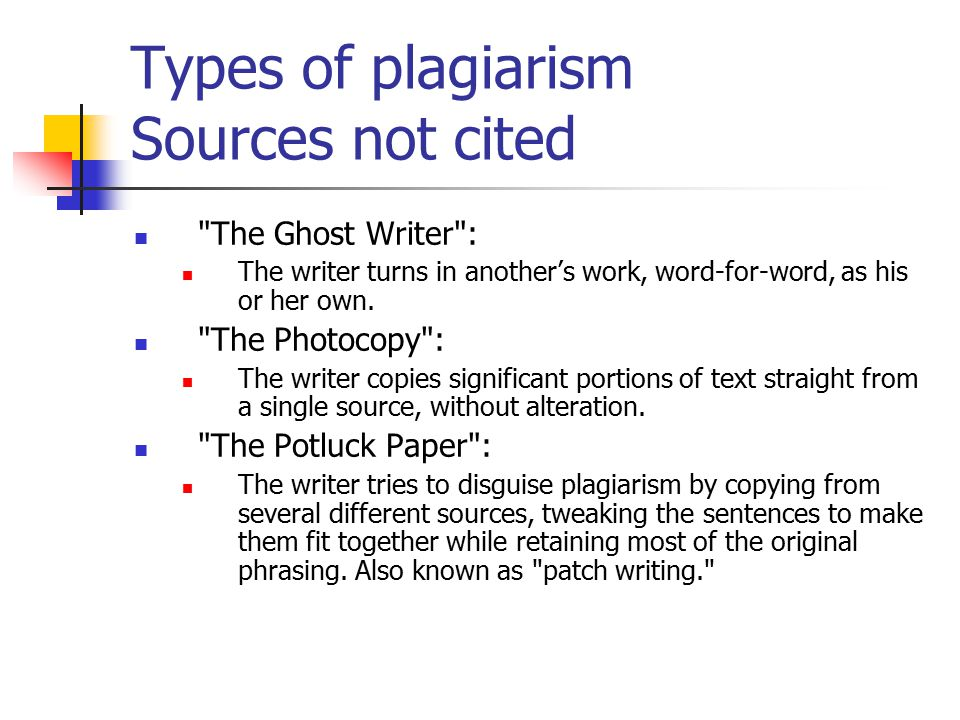 Types of plagiarism Sources not cited