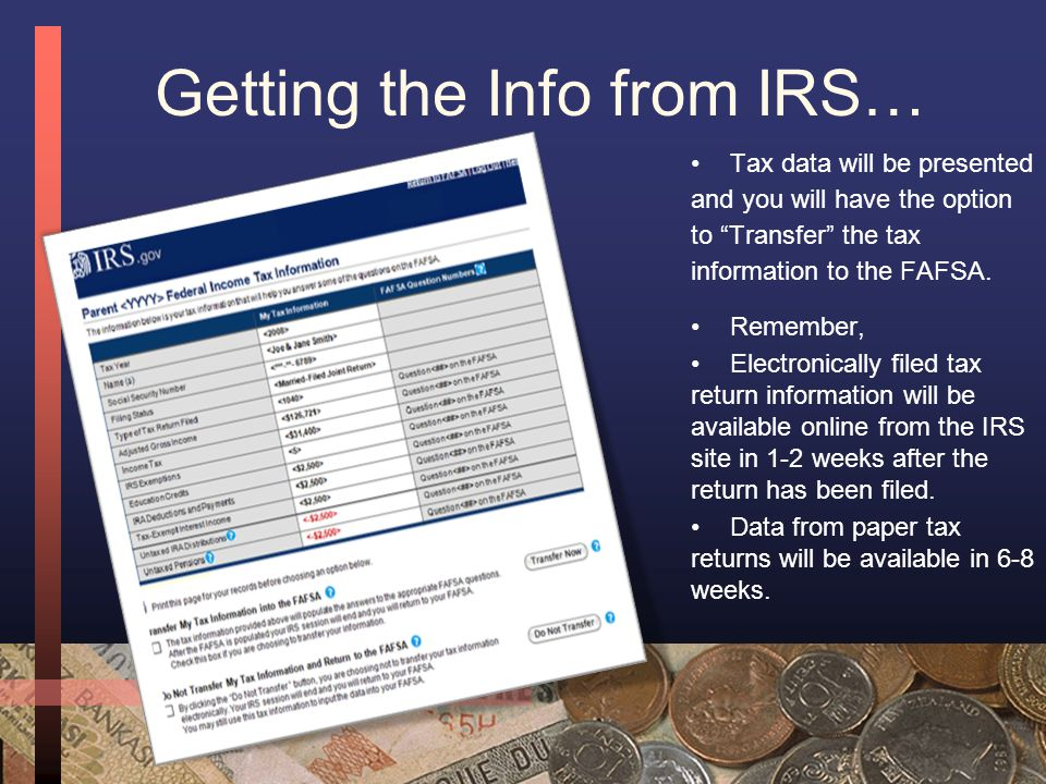 Getting the Info from IRS… (cont'd) Applicants will need to authenticate their identity before any personal information is displayed.