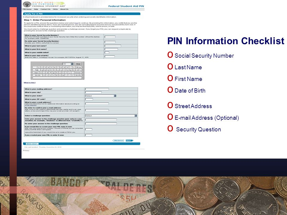 Thanksgiving each year… (or by 12/1-ish) Make sure you know what/where your PIN/Student's PIN is. Make sure You have a photocopy of last year's tax re