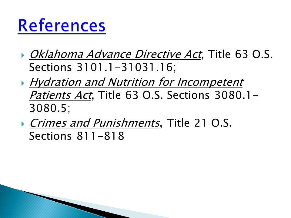  Oklahoma Advance Directive Act, Title 63 O.S. Sections 3101.1-31031.16;  Hydration and Nutrition for Incompetent Patients Act, Title 63 O.S. Sectio