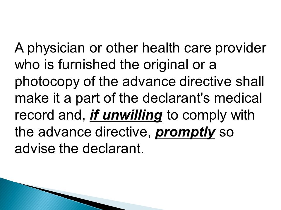 Ethics Autonomy The Oklahoma Advance Directive Act recognizes the patient's right to refuse any medical treatment in advance of a time when they may not be able to make their health decisions.