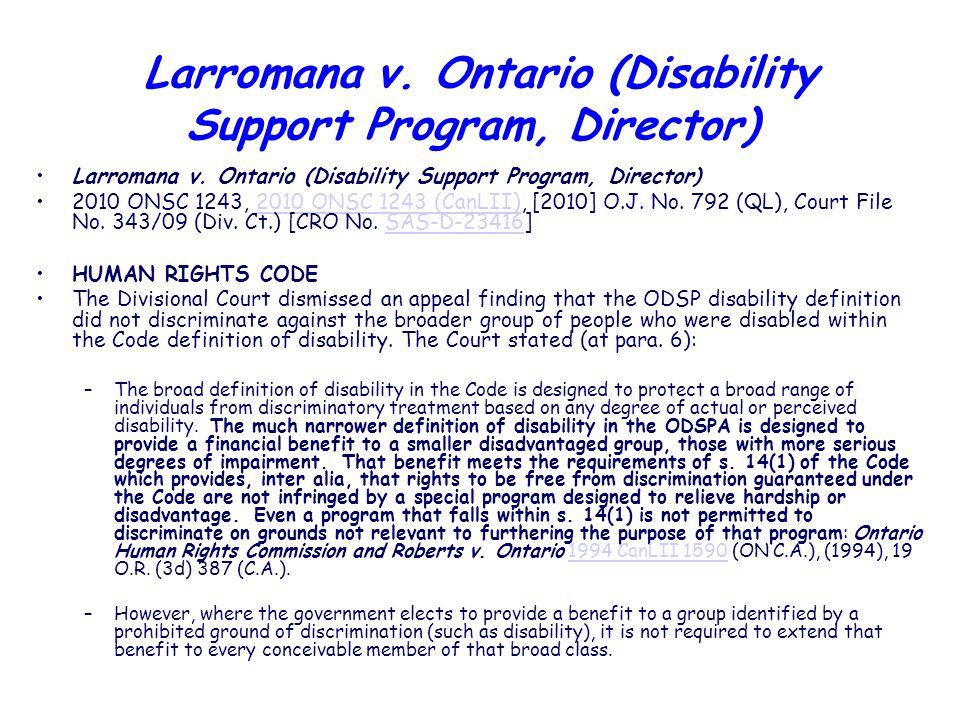 Larromana v. Ontario (Disability Support Program, Director) 2010 ONSC 1243, 2010 ONSC 1243 (CanLII), [2010] O.J. No. 792 (QL), Court File No. 343/09 (