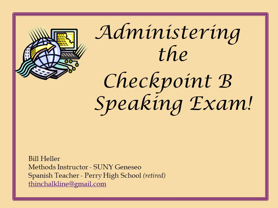 Ch Speaking Exam – Checkpoint B Objectives: Review the SED protocols for the Checkpoint B Speaking Exam.