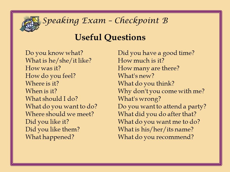 Ch Speaking Exam – Checkpoint B Do you know what. What is he/she/it like.