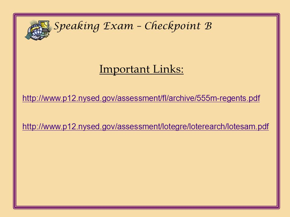Ch Speaking Exam – Checkpoint B Acting as Conversation Partner Say as little as possible to keep the conversation moving.