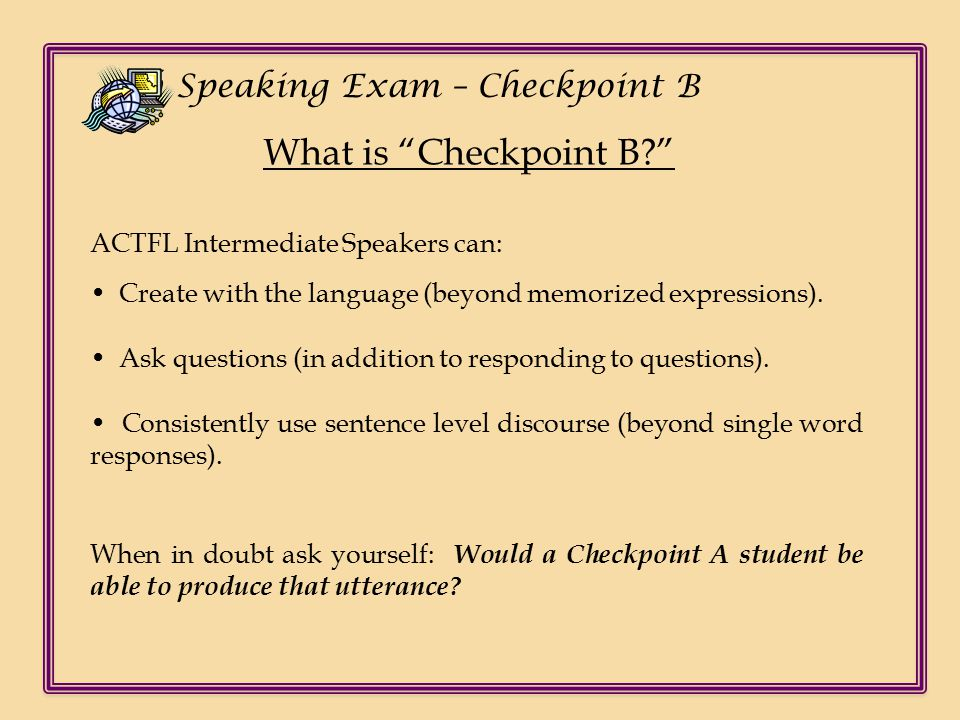Ch Speaking Exam – Checkpoint B Scoring Tasks: (Test Changes and Sampler Draft, p 8)