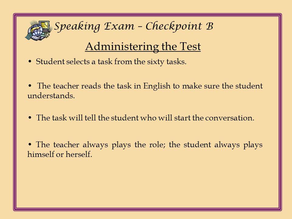 Ch Speaking Exam – Checkpoint B Scoring Tasks: