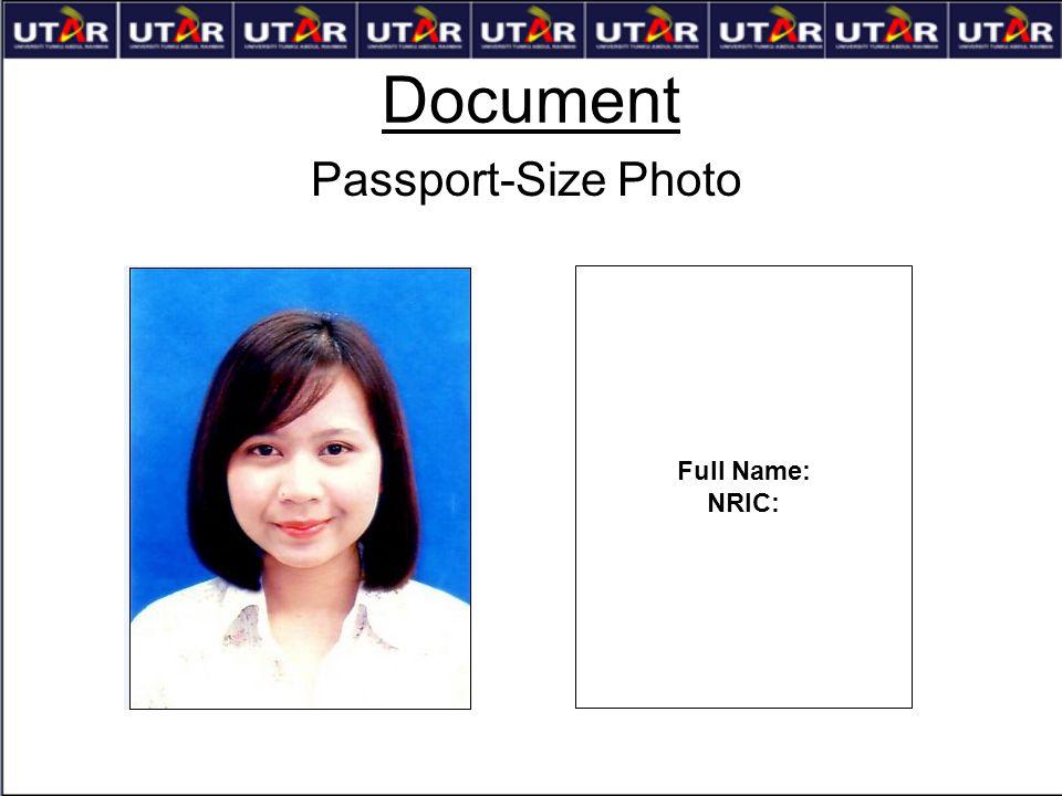 Document Passport-Size Photo Full Name: NRIC: