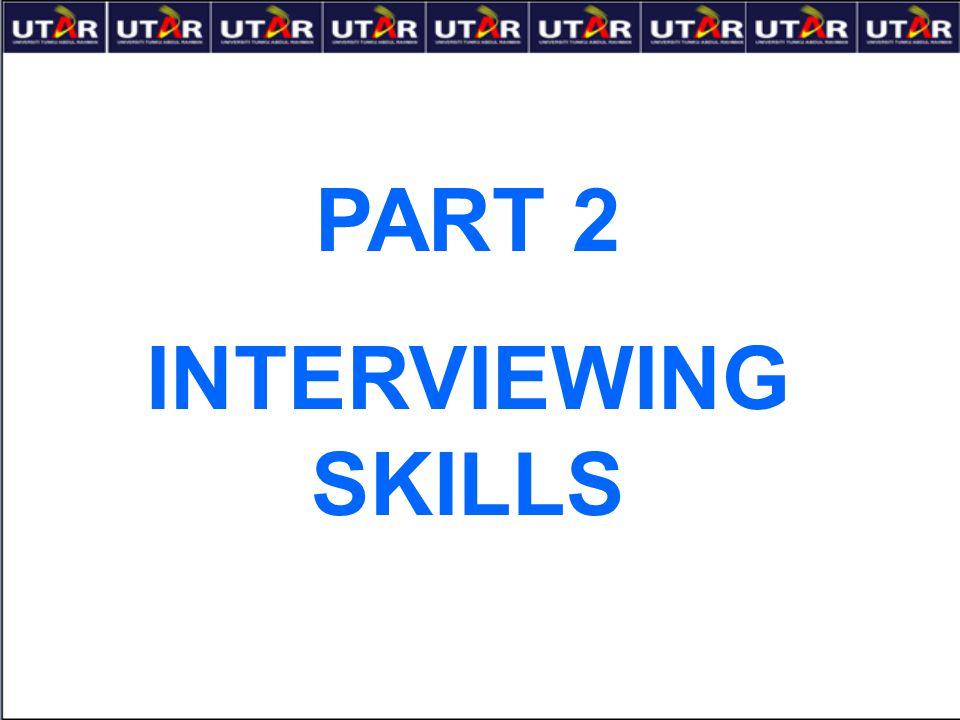 PART 2 INTERVIEWING SKILLS