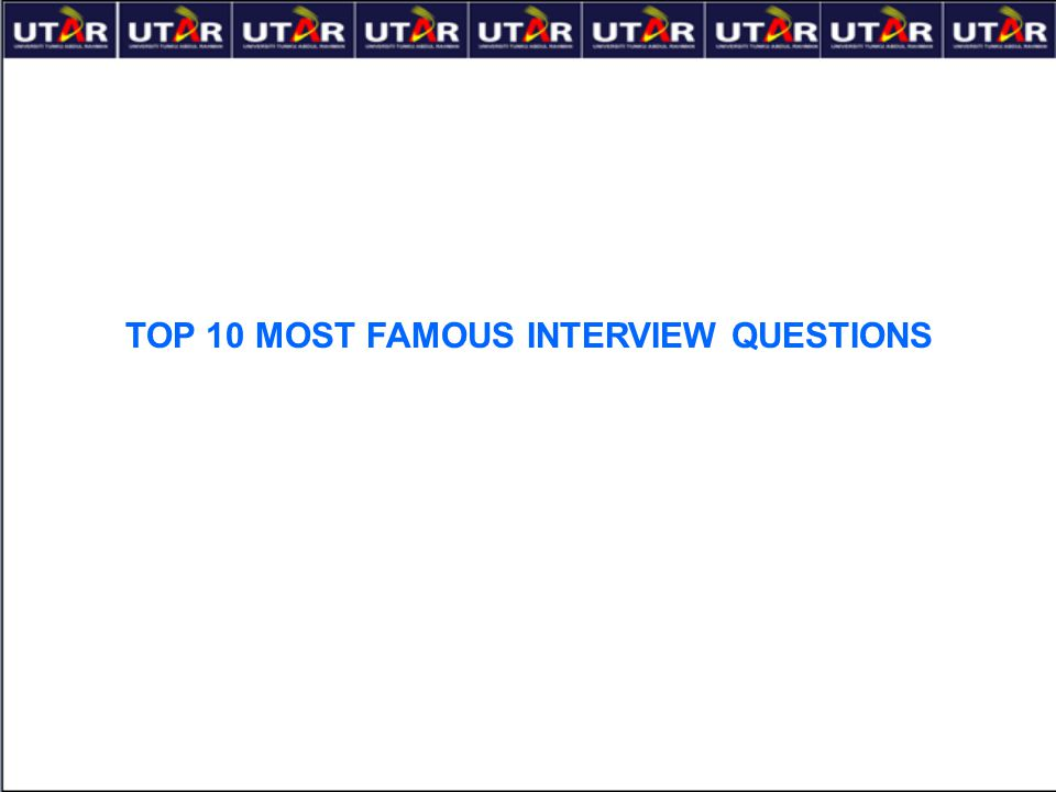TOP 10 MOST FAMOUS INTERVIEW QUESTIONS