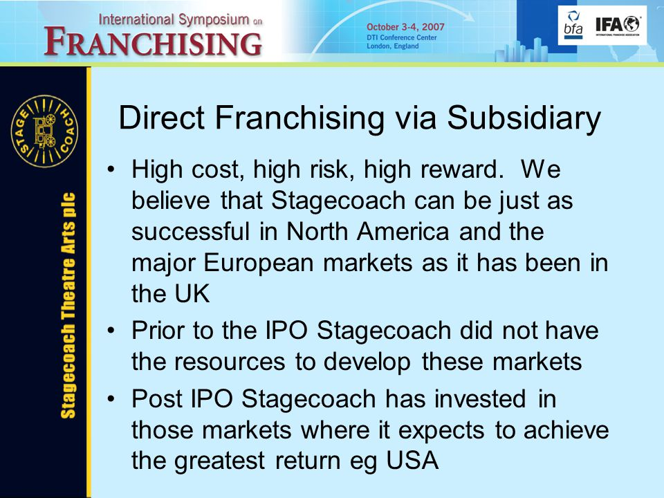 Direct Franchising via Subsidiary High cost, high risk, high reward.