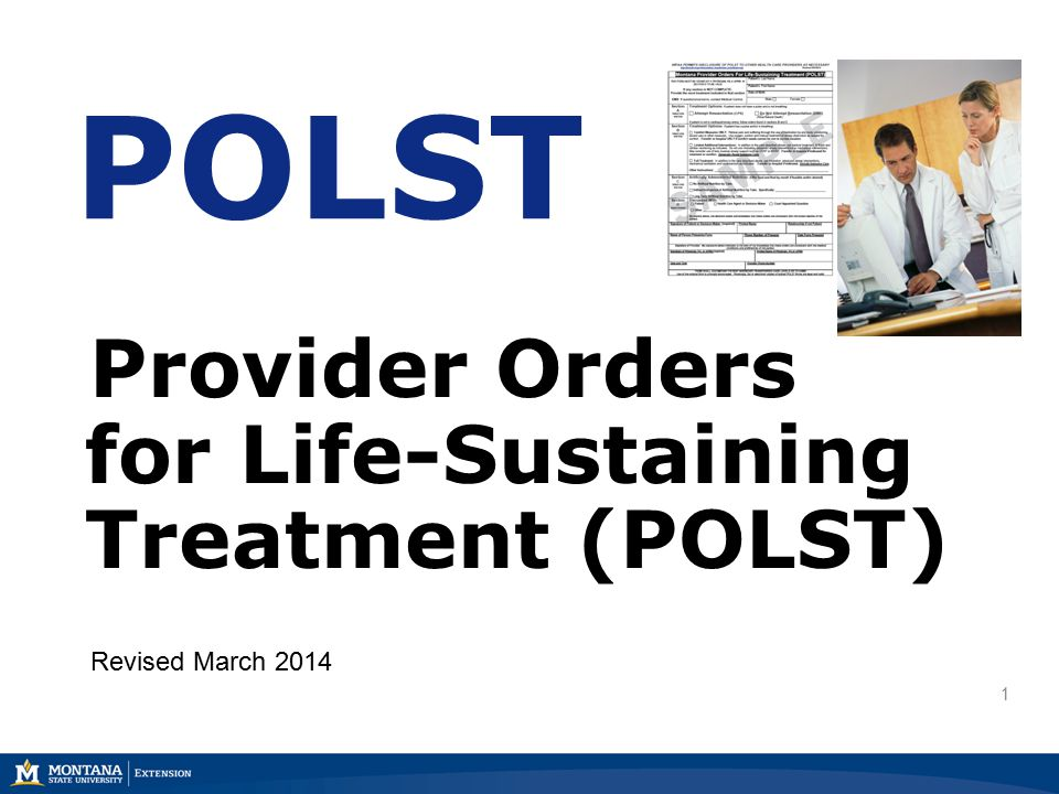 1 POLST Provider Orders for Life-Sustaining Treatment (POLST) Revised March 2014