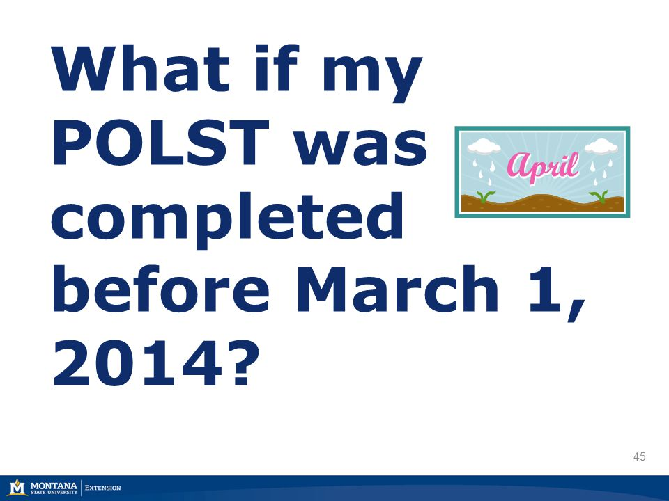 45 What if my POLST was completed before March 1, 2014