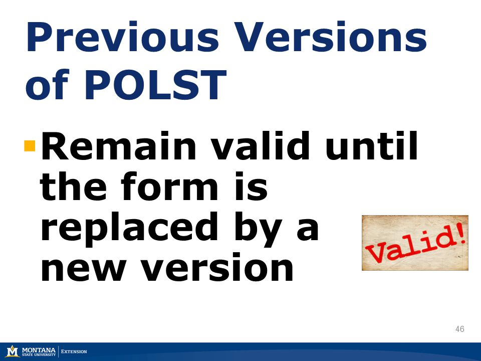 46  Remain valid until the form is replaced by a new version Previous Versions of POLST