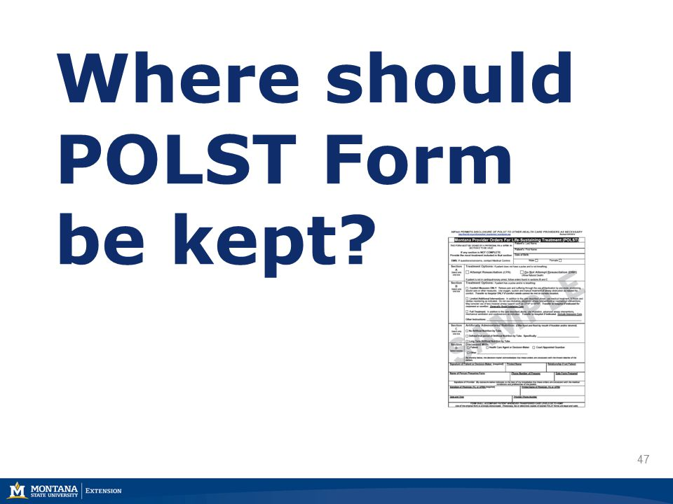 47 Where should POLST Form be kept
