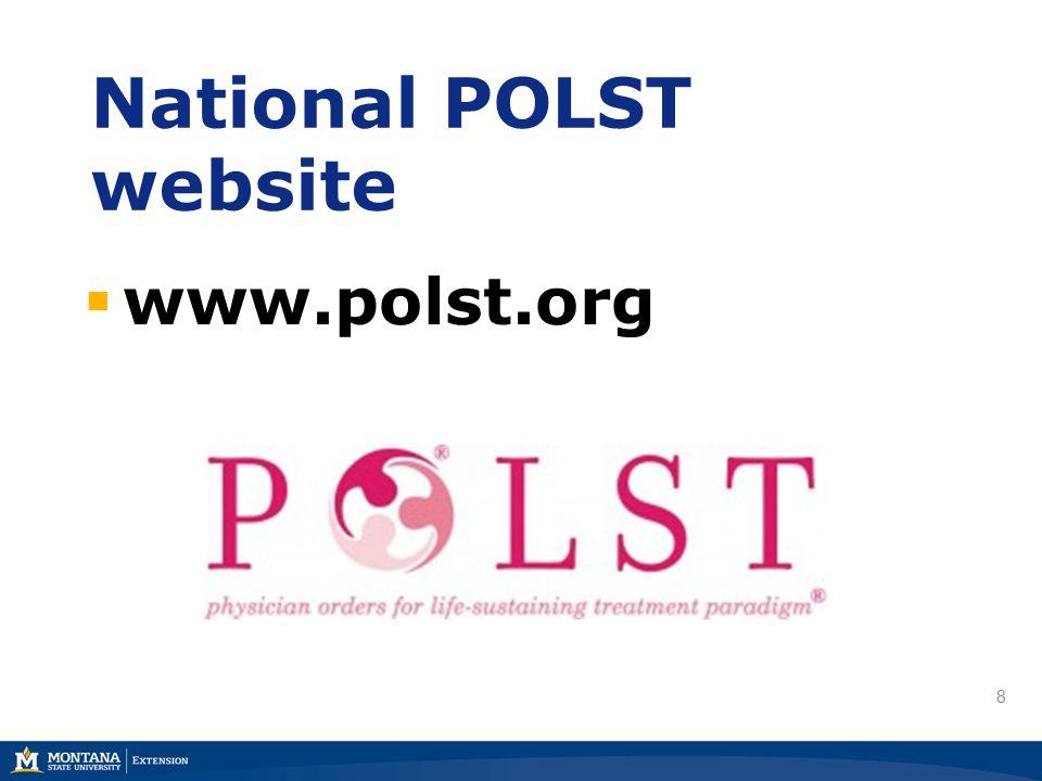 8 National POLST website  www.polst.org
