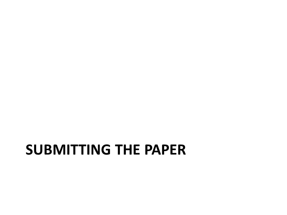 SUBMITTING THE PAPER