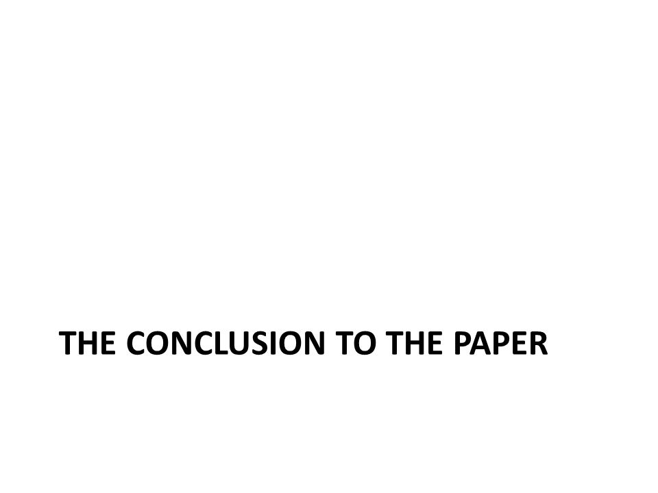 THE CONCLUSION TO THE PAPER